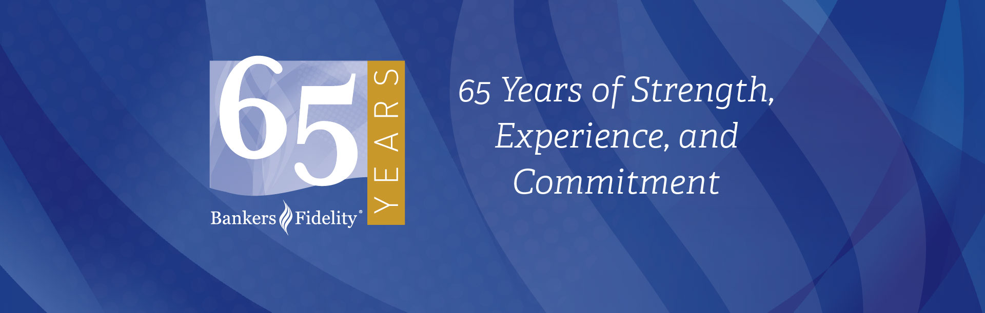 Bankers Fidelity Life Insurance Company 65th Anniversary